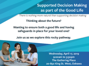 Supported Decision Making as part of the Good Life @ The Gathering Place | Oshawa | Ontario | Canada