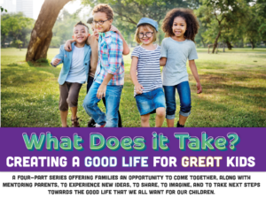 What Does it Take? Creating a good life for great kids! @ The Gathering Place | Oshawa | Ontario | Canada