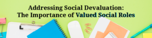 Addressing Social Devaluation: The Importance of Valued Social Roles @ Manresa Jesuit Spiritual Renewal Centre | Pickering | Ontario | Canada