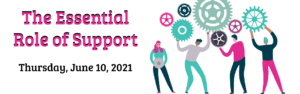 The Essential Role of Support @ Online via Zoom